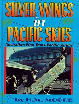Silver Wings in Pacific Skies: Australia's First Trans-Pacific Airline : British Commonwealth Pacific Airlines