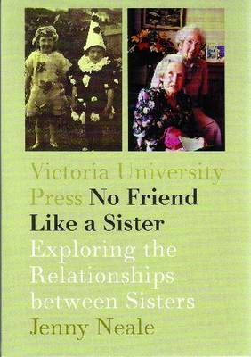 No Friend Like a Sister: Exploring the Relationships Between Sisters