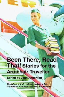Been There, Read That!: The Armchair Traveller's Companion