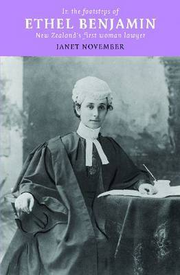 In the Footsteps of Ethel Benjamin: New Zealands First Woman Lawyer