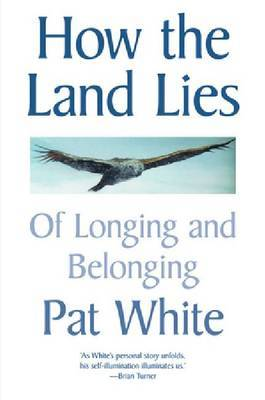 How the Land Lies: Of Longing and Belonging