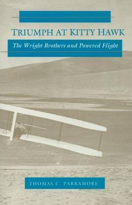 Triumph at Kitty Hawk: The Wright Brothers and Powered Flight