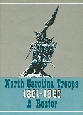 North Carolina Troops, 1861-1865: A Roster: Infantry (57th, 58th, 60th, and 61st Regiments): Volume 14