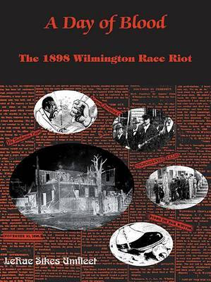 A Day of Blood: The 1898 Wilmington Race Riot