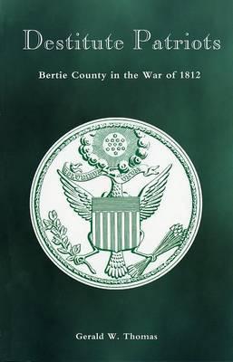 Destitute Patriots: Bertie County in the War of 1812