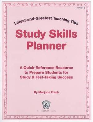Study Skills Planner: A Quick-Reference Resource to Prepare Students for Study & Test-Taking Success