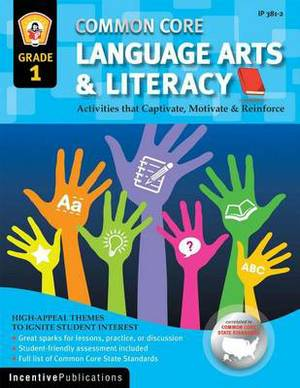 Common Core Language Arts & Literacy Grade 1  : Activities That Captivate, Motivate & Reinforce