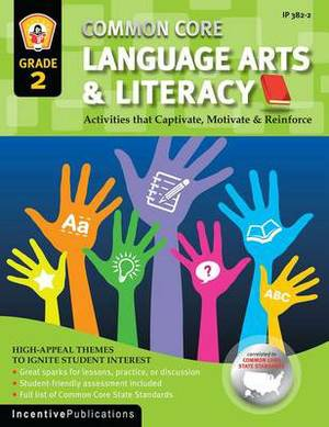 Common Core Language Arts & Literacy Grade 2  : Activities That Captivate, Motivate & Reinforce