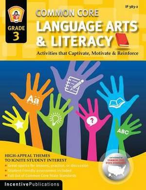 Common Core Language Arts & Literacy Grade 3  : Activities That Captivate, Motivate & Reinforce