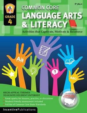 Common Core Language Arts & Literacy Grade 4  : Activities That Captivate, Motivate & Reinforce