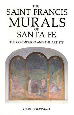 The Saint Frances Murals of Santa Fe: The Commission and the Artists