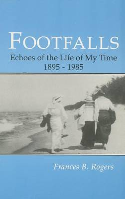 Footfalls: Echoes of the Life of My Time, 1895-1995
