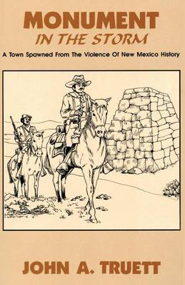 Monument in the Storm: A Town Spawned from the Violence of New Mexico History