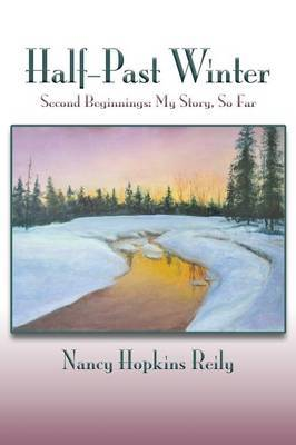 Half-Past Winter, Softcover: Second Beginnings: My Story, So Far