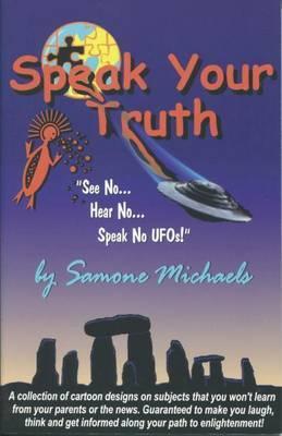 Speak Your Truth: See No...Hear No...Speak No UFOs