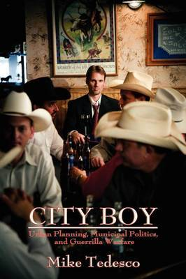 City Boy: Urban Planning, Municipal Politics, and Guerrilla Warfare