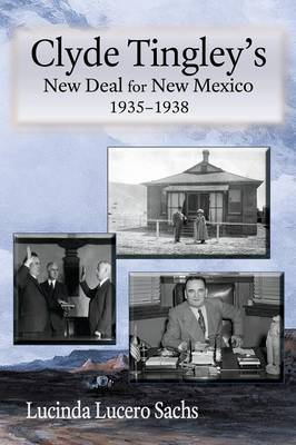 Clyde Tingley's New Deal for New Mexico, 1935-1938