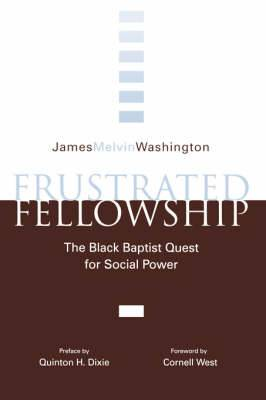 Frustrated Fellowship: Black Baptist Quest for Social Power