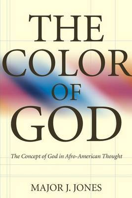 Color of God: Concept of God in Afro-American Religious Thought