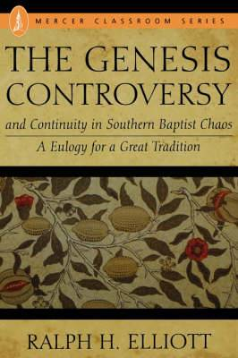 Genesis Controversy and Continuity in Southern Baptist Chaos: Eulogy for a Great Tradition