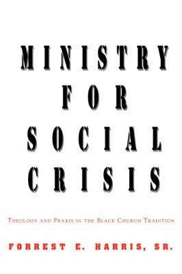 Ministry for Social Crisis: Theology and Praxis in the Black Church Tradition