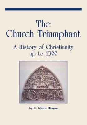 Church Triumphant: History of Christianity Up to 1300