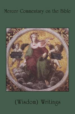 Mercer Commentary on the Bible: v. 3: Wisdom Writings