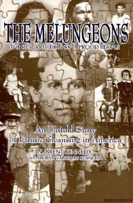 The Melungeons: Resurrection of a Proud People - Untold Story of Ethnic Cleansing in America
