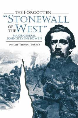 The Forgotten Stonewall of the West: General John Stevens Bowen