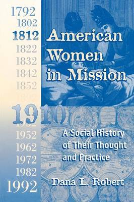 American Women in Mission: A Social History of Their Thought and Practice
