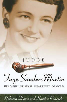 Judge Faye Sanders Martin: Head Full Of Sense, Heart Full Of Gold