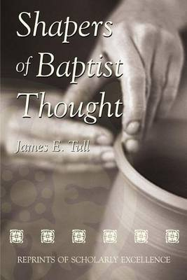 Shapers of Baptist Thought