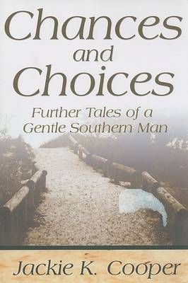 Chances and Choices: Further Tales of a Gentle Southern Man