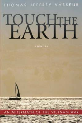 Touch the Earth: A Novella of an