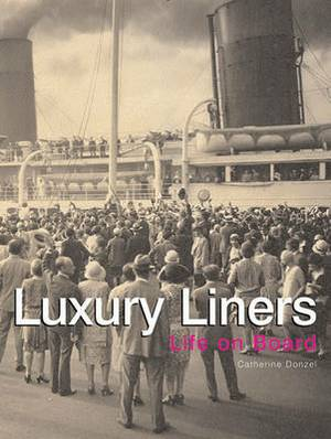 Luxury Liners: Life on Board