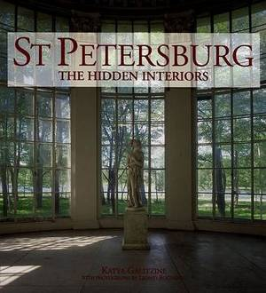 St. Petersburg: The Hidden Interiors