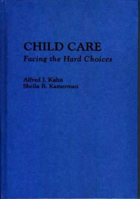 Child Care: Facing the Hard Choices