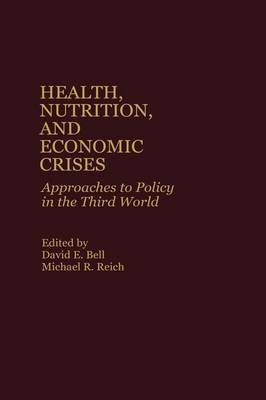 Health, Nutrition and Economic Crises: Approaches to Policy in the Third World