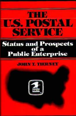 The U.S. Postal Service: Status and Prospects of a Public Enterprise