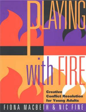 Playing with Fire: Creative Conflict Resolution for Young Adults