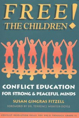 Free the Children!: Conflict Education for Strong and Peaceful Minds