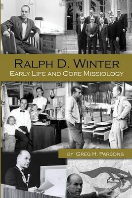 Ralph D. Winter: Early Life and Core Missiology