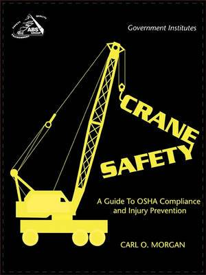 Crane Safety: A Guide to OSHA Compliance and Injury Prevention