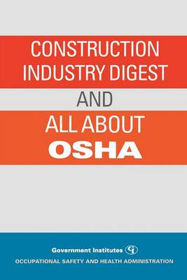 Construction Industry Digest: and All About OSHA