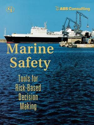 Marine Safety: Tools for Risk-Based Decision Making