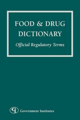 Food and Drug Dictionary: Official Regulatory Terms