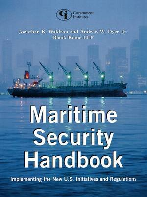 Maritime Security Handbook: Implementing the New U.S. Initiatives and Regulations