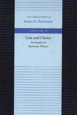 Cost & Choice -- An Inquiry in Economic Theory