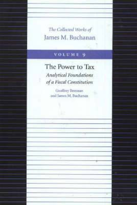 The Power to Tax: Analytical Foundations of a Fiscal Constitution