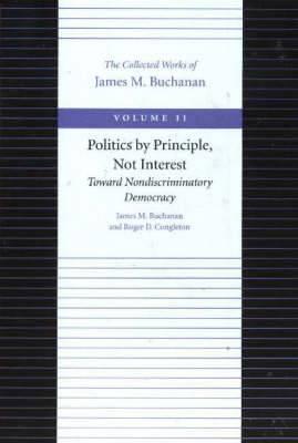 Politics by Principle, Not Interest Toward Nondiscriminatory Democracy: v. 11